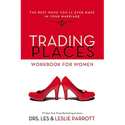 Trading Places Workbook for Women: The Best Move You'll Ever Make in Your Marriage