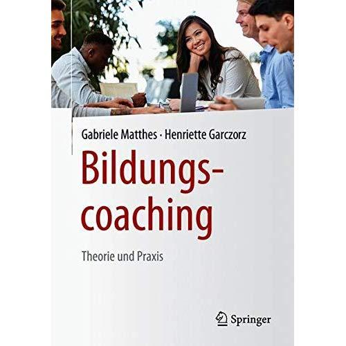 Bildungscoaching: Theorie und Praxis (German Edition)