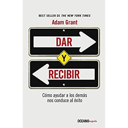 Dar y recibir: Un enfoque revolucionario sobre el éxito (Spanish Edition)