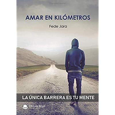 Amar en kilómetros: La única barrera es tu mente (Spanish Edition)