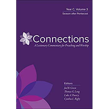 Connections: Year C, Volume 3: Season after Pentecost (Connections: A Lectionary Commentary for Preaching and Worship)