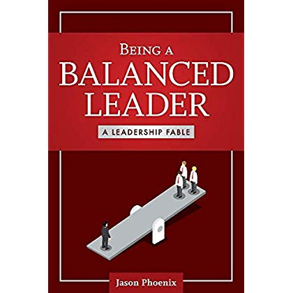 Being a Balanced Leader: A Leadership Fable