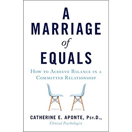 A Marriage of Equals: How to Achieve Balance in a Committed Relationship