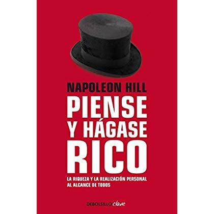 Piense y hágase rico: La riqueza y la realización personal al alcance de todos / Think and Grow Rich (Spanish Edition)