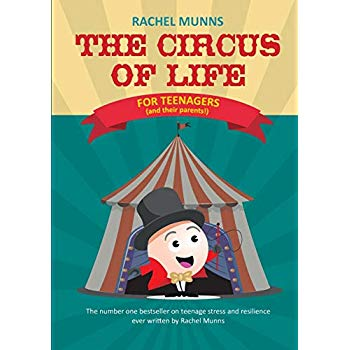 The Circus of Life: The Number One Bestseller on Teenage Stress and Resilience Ever Written by Rachel Munns