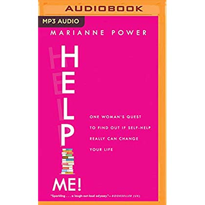 Help Me!: One Woman's Quest to Find Out if Self-Help Really Can Change Your Life