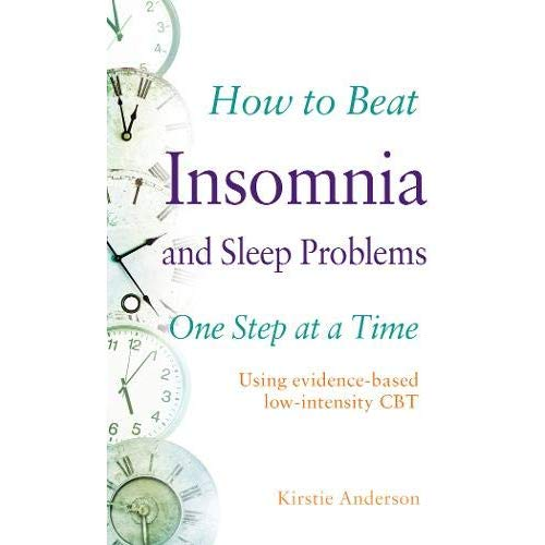 How to Beat Insomnia and Sleep Problems One Step at a Time: Using evidence-based low-intensity CBT