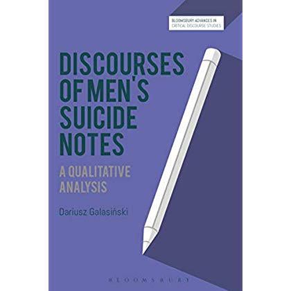 Discourses of Men's Suicide Notes: A Qualitative Analysis (Bloomsbury Advances in Critical Discourse Studies)