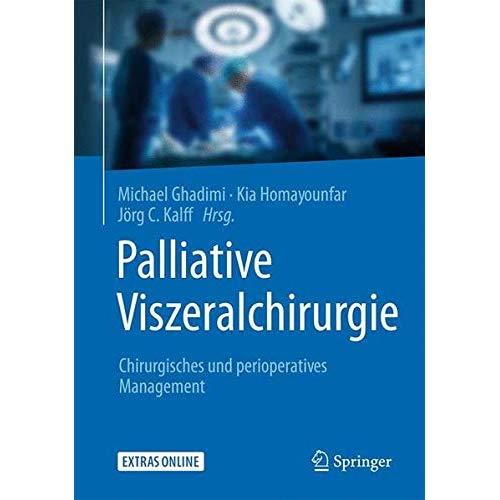 Palliative Viszeralchirurgie: Chirurgisches und perioperatives Management (German Edition)