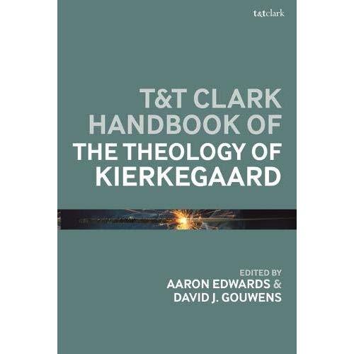 T&T Clark Handbook of the Theology of Kierkegaard (T&T Clark Handbooks)