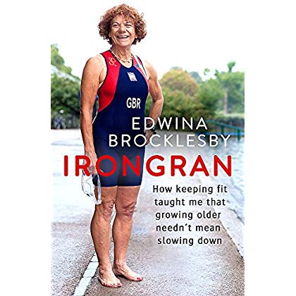 Irongran: How keeping fit taught me that growing older needn't mean slowing down