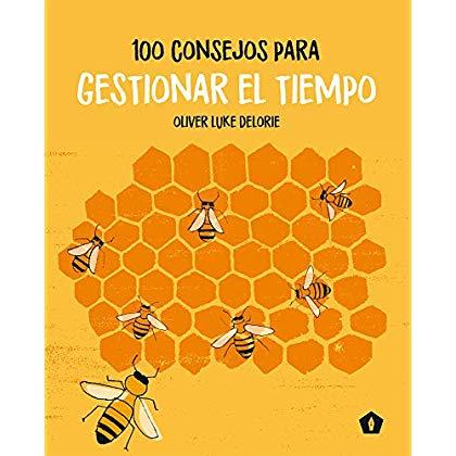 100 consejos para gestionar el tiempo (Spanish Edition)