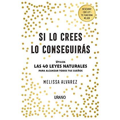 Si lo crees lo conseguiras (Spanish Edition)