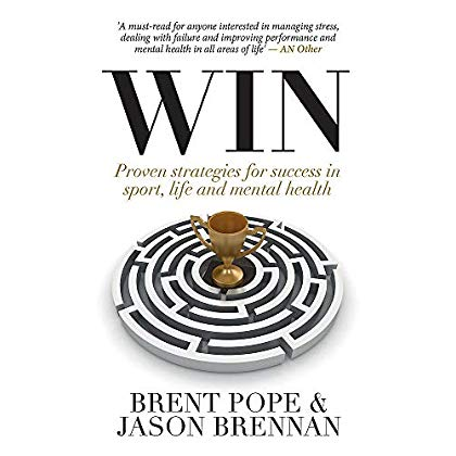Win: Proven Strategies for Success in Sport, Life and Mental Health.