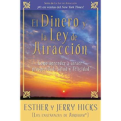 El Dinero y la Ley de Atracción (Spanish Edition)