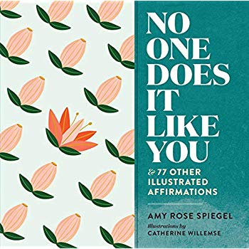 No One Does It Like You: And 77 Other Illustrated Affirmations