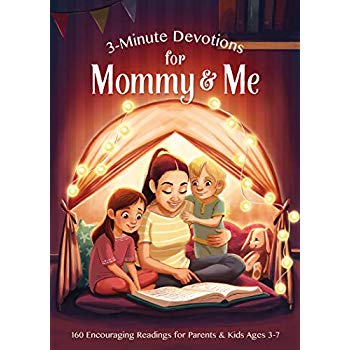 3-Minute Devotions for Mommy and Me: Encouraging Readings for Parents and Kids Ages 3-7