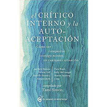 Critico interno y la autoaceptacion, El (Spanish Edition)