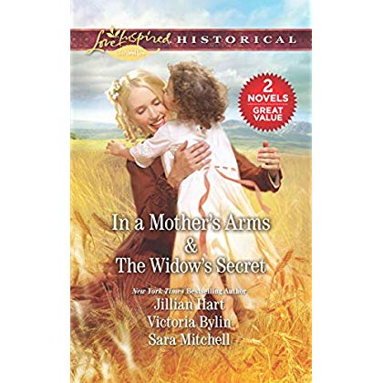 In a Mother's Arms & The Widow's Secret: A 2-in-1 Collection