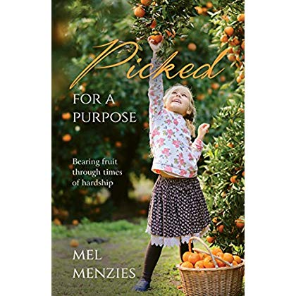 Picked for a Purpose: Bearing Fruit Through Times of Hardship