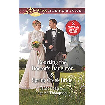 Courting the Doctor's Daughter & Spring Creek Bride: A 2-in-1 Collection