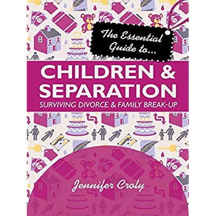 The Essential Guide to Children and Separation: Surviving Divorce and Family Break-Up (Essential Guide To... (Lion Hudson))