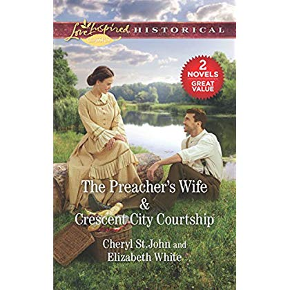 The Preacher's Wife & Crescent City Courtship: A 2-in-1 Collection