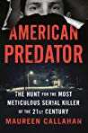 Read  [PDF] American Predator The Hunt For The Most Meticulous Serial Killer Of The 21st Century